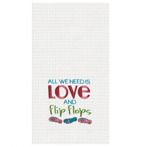 "A photo of the ""All We Need Is Love & Flip Flops"" Kitchen Towel product"