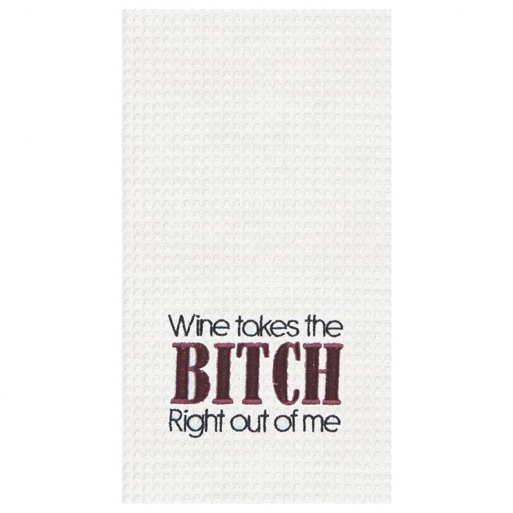 """A photo of the """"Wine Takes The Bitch Right Out Of Me""""  Kitchen Towel product"""