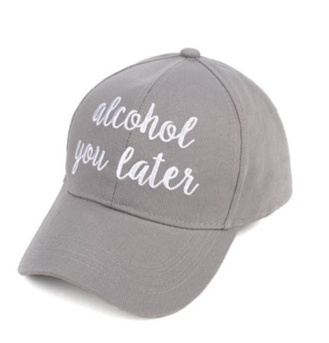 A photo of the Alcohol You Later Baseball Cap product
